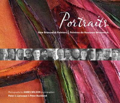 Portraits: New Brunswick Painters/Peintres Du Nouveau-Brunswick 9780919326620