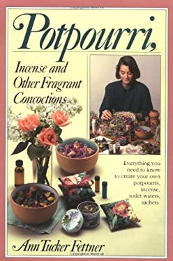 Potpourri, Incense, and Other Fragrant Concoctions 9780911104974