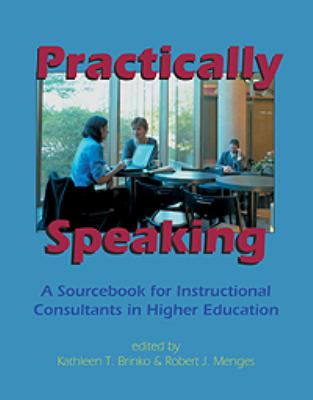 Practically Speaking: A Sourcebook for Instructional Consultants 9780913507872