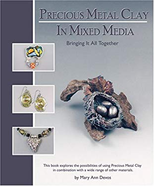 Precious Metal Clay in Mixed Media 9780919985438