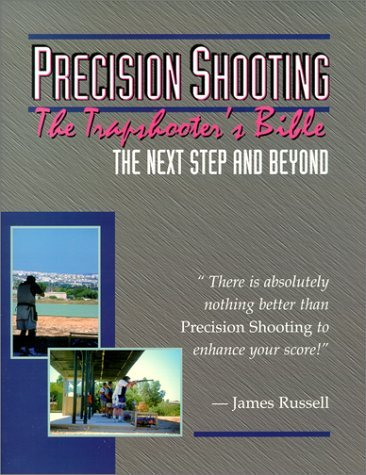 Precision Shooting: The Trapshooter's Bible 9780916367107