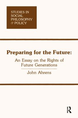 Preparing for the Future: An Essay on the Rights of Future Generations 9780912051000