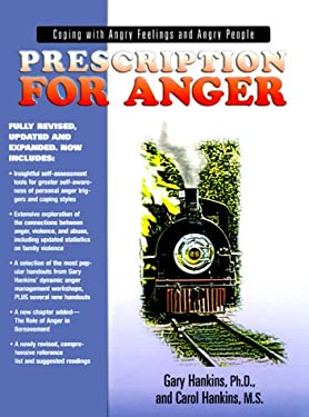 Prescription for Anger: Coping with Angry Feelings and Angry People 9780913342909