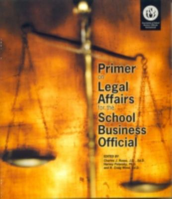 Primer on Legal Affairs for the School Business Official 9780910170826