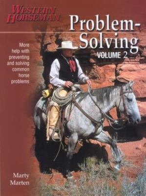 Problem-Solving: More Help with Preventing and Solving Common Horse Problems 9780911647648