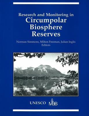 Proceedings of the Symposium on Research and Monitoring in Circumpolar Biosphere Reserves, 27-31 August 1984, Waterton Biosphere Reserve, Waterton Lak 9780919058651