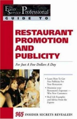 Promoting & Generating Publicity for Your Restaurant for Just a Few Dollars a Day: 365 Secrets Revealed 9780910627146