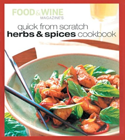 Quick from Scratch Herbs & Spices Cookbook 9780916103910