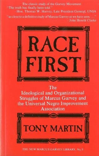 Race First: The Ideological and Organizational Struggles of Marcus Garvey and the Universal Negro Improvement Association 9780912469232