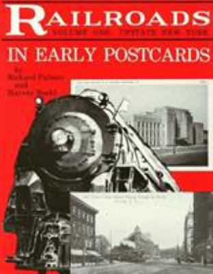 Railroads in Early Postcards, Volume 1: Upstate New York 9780911572872