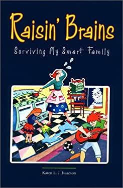 Raisin' Brains: Surviving My Smart Family 9780910707541