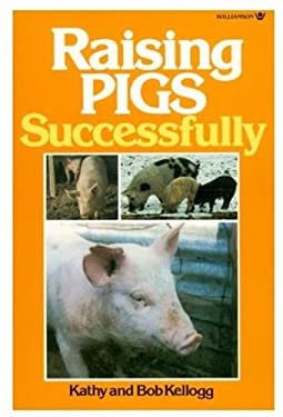 Raising Pigs Successfully 9780913589151