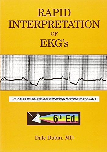 Rapid Interpretation of EKG's: Dr. Dubin's Classic, Simplified Methodology for Understanding EKG's 9780912912066