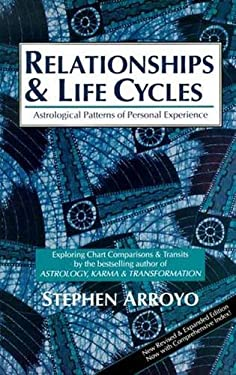 Relationships and Life Cycles: Astrological Patterns of Personal Experience 9780916360559