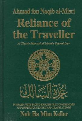 Reliance of the Traveller: A Classic Manual of Islamic Sacred Law 9780915957729