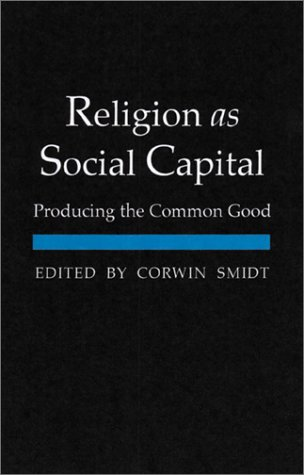 Religion as Social Capital: Producing the Common Good 9780918954855