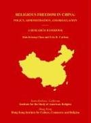 Religious Freedom in China: Policy, Administration, and Regulation: A Research Handbook 9780915051038