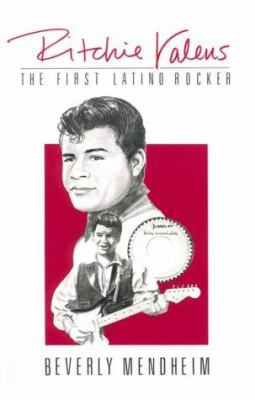 Ritchie Valens: The First Latino Rocker 9780916950798