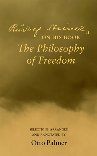 Rudolf Steiner on His Book the Philosophy of Freedom 9780910142687