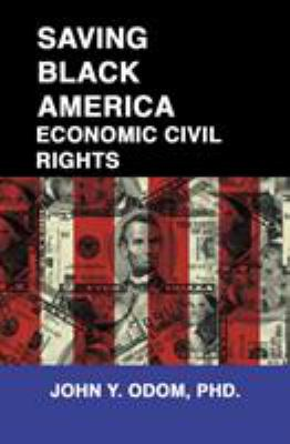 Saving Black America: Economic Civil Rights 9780913543740