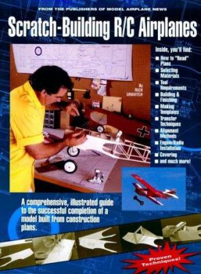 Scratch-Building R-C Airplanes 9780911295184