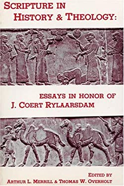 Scripture in History and Theology: Essays in Honor of J. Coert Rylaarsdam 9780915138326