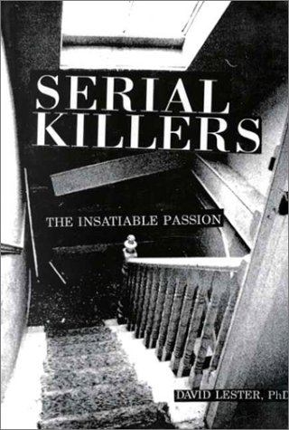 Serial Killers: The Insatiable Passion 9780914783770