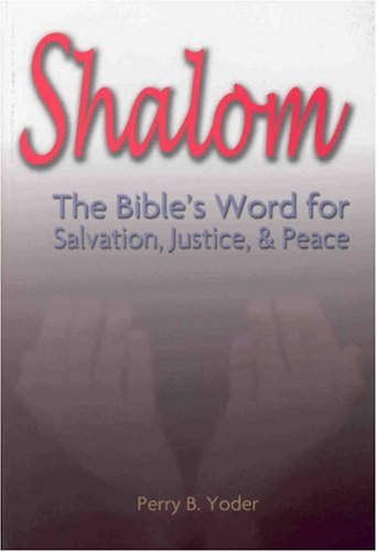 Shalom: The Bible's Word for Salvation, Justice, and Peace 9780916035914