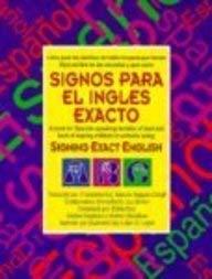 Signos Para El Ingles Exacto: Libro Para Las Familias de Habla Hispana Que Tienen Hijos Sordos En Las Escuelas y Que Usan 9780916708061