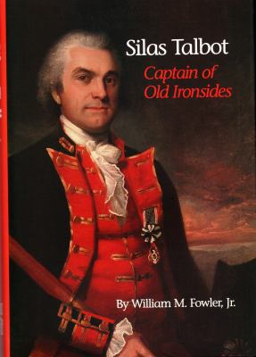 Silas Talbot: Captain of Old Ironsides 9780913372739