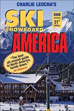 Ski Snowboard America: Top Winter Resorts in USA and Canada 9780915009886