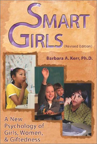 Smart Girls: A New Psychology of Girls, Women, and Giftedness 9780910707268