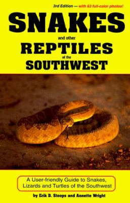 Snakes and Other Reptiles of the Southwest: A Guide to Snakes, Lizards and Turtles 9780914846796