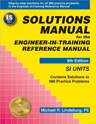 Solutions Manual for the Engineer-In-Training Reference Manual - 8th Edition