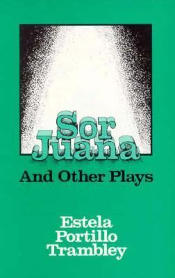 Sor Juana and Other Plays 9780916950330