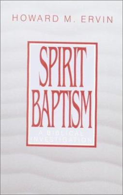 Spirit Baptism: A Biblical Investigation 9780913573792