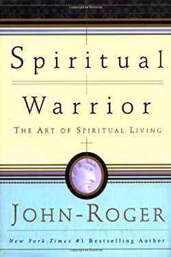 Spiritual Warrior: The Art of Spiritual Living 9780914829362