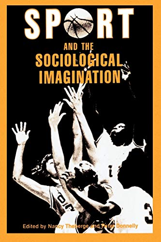 Sport and the Sociological Imagination: Refereed Proceedings of the 3rd Annual Conference of the North American Society for the Sociology of Sport, To 9780912646831