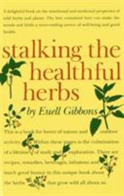 Stalking the Healthful Herbs 9780911469066