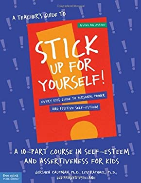 Stick Up for Yourself: A Ten Part Course in Self-Esteem and Assertiveness 9780915793310