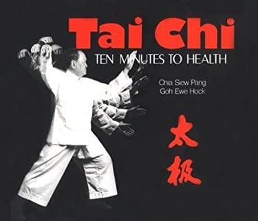 Tai Chi: Ten Minutes to Health 9780916360306