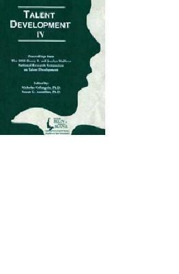 Talent Development: Proceedings from the 1998 Henry B. and Jocelyn Wallace National Research Symposium 9780910707398
