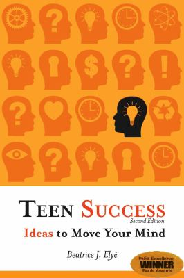 Teen Success!: Ideas to Move Your Mind 9780910707831