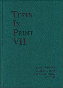Tests in Print VII: An Index to Tests, Test Reviews, and the Literature on Specific Tests 9780910674591