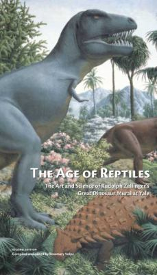 The Age of Reptiles: The Art and Science of Rudolph Zallinger's Great Dinosaur Mural at Yale 9780912532769
