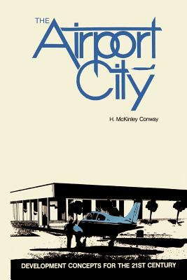 The Airport City: Development Concepts for the 21st Century 9780910436144