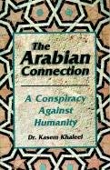 The Arabian Connection: A Conspiracy Against Humanity 9780911119701