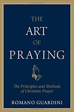 Art of Praying: The Principles and Methods of Christian Prayer. 9780918477347
