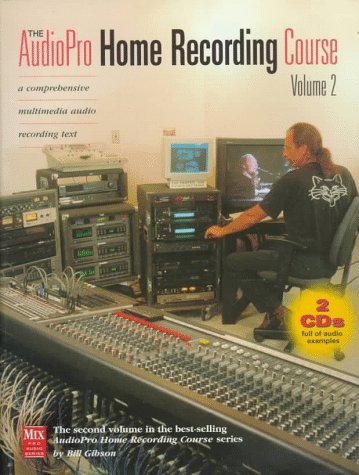 The AudioPro Home Recording Course, Vol. II [With (2) Full of Audio Examples...] 9780918371201