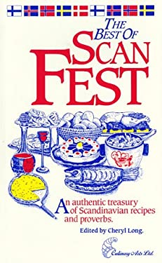 The Best of Scanfest: An Authentic Treasury of Scandinavian Recipes and Proverbs 9780914667131
